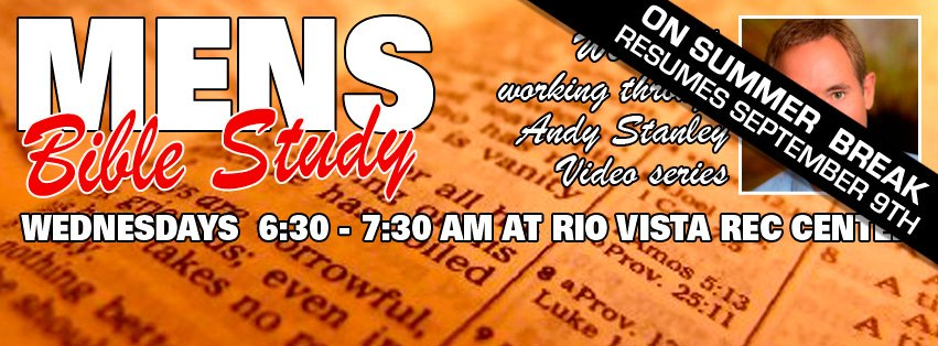 Rob Laizure will be going through Andy Stanley's video series every Wednesday morning at 6:30am-7:30am at Rio Vista Rec Center.
