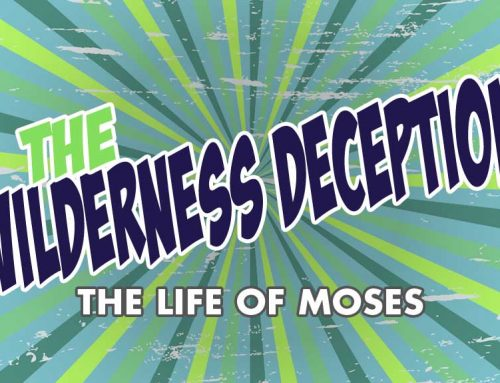 Wilderness Deception: The Life of Moses